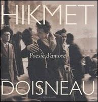 Hikmet. Doisneau. Poesie d'amore.