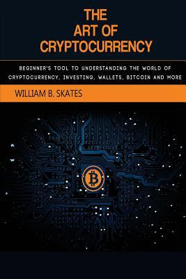 The Art of Cryptocurrency