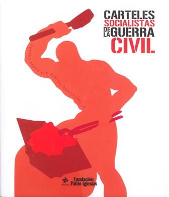 CARTELES SOCIALISTAS DE LA GUERRA CIVIL