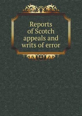 Reports of Scotch Appeals and Writs of Error