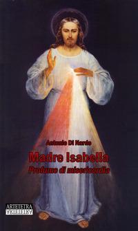 Madre Isabella. Profumo di misericordia