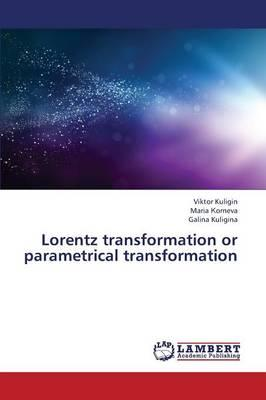 Lorentz transformation or parametrical transformation
