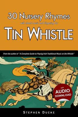 30 Nursery Rhymes With Sheet Music and Fingering for Tin Whistle