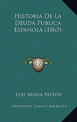 Historia de La Deuda Publica Espanola (1863)