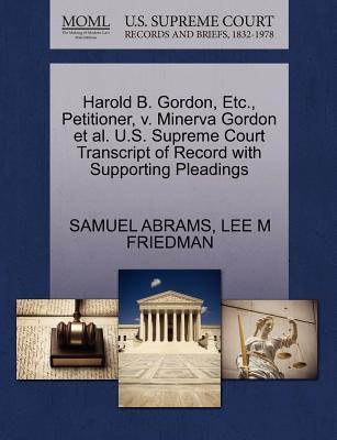 Harold B. Gordon, Etc, Petitioner, V. Minerva Gordon et al. U.S. Supreme Court Transcript of Record with Supporting Pleadings