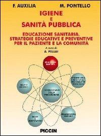 Igiene e sanità pubblica. Educazione sanitaria strategie educative e preventive per paziente e la comunità
