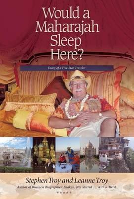 Would a Maharajah Sleep Here?