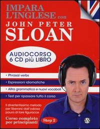 Impara l'inglese con John Peter Sloan. Per principianti. Step 2. Audiolibro. 6 CD Audio