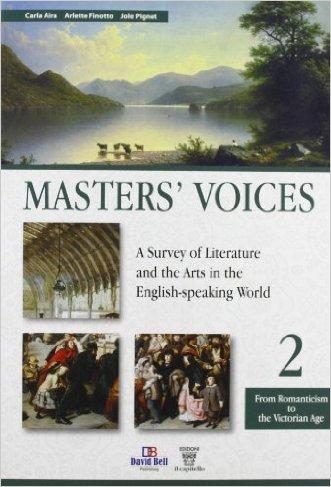 Master's voices. A survey of literature and the arts in the english-speaking world. Con espansione online. Per le Scuole superiori