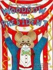 Woodrow for Presiden...