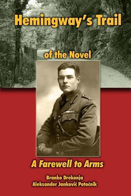 Hemingway's Trail of the Novel a Farewell to Arms