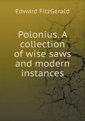 Polonius. a Collection of Wise Saws and Modern Instances