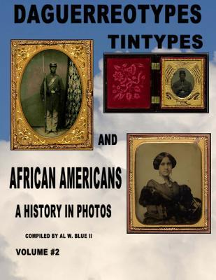 Daguerreotypes Tintypes and African Americans