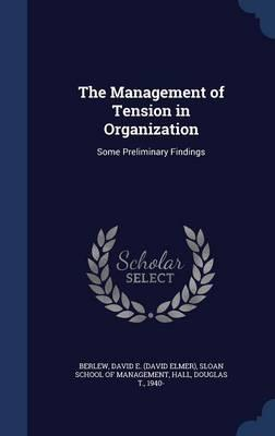 The Management of Tension in Organization