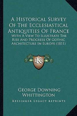 A   Historical Survey of the Ecclesiastical Antiquities of France