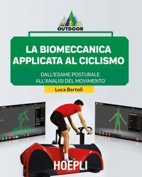 La biomeccanica applicata al ciclismo. Dall'esame posturale all'analisi del movimento