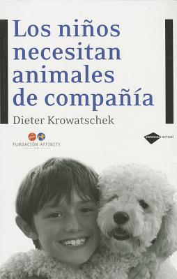 Los ninos necesitan animales de compania / Children need companion animals