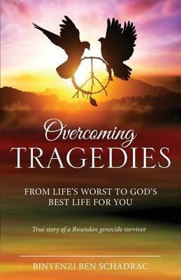 OVERCOMING TRAGEDIES