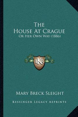The House at Crague