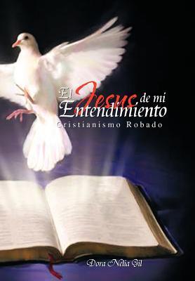 El Jesus De Mi Entendimiento