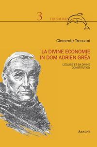 La divine economie in dom Adrien Gréa. L'Église et sa divine constitution