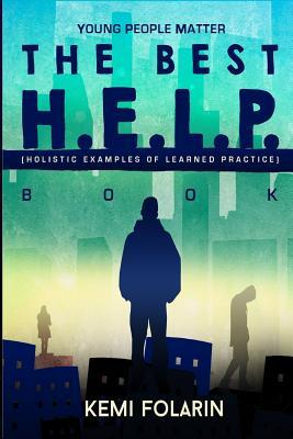 Young People Matter The Best H.E.L.P Book (Holistic Examples Of Learned Practice)