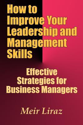 How to Improve Your Leadership and Management Skills