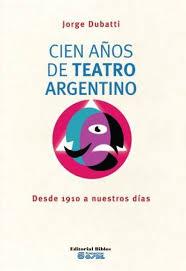 Cien años de teatro argentino