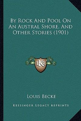 By Rock and Pool on an Austral Shore, and Other Stories (1901)