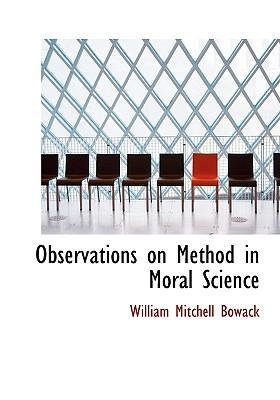 Observations on Method in Moral Science