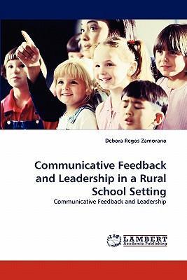 Communicative Feedback and Leadership in a Rural School Setting