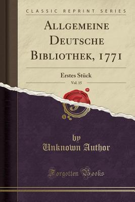 Allgemeine Deutsche Bibliothek, 1771, Vol. 15
