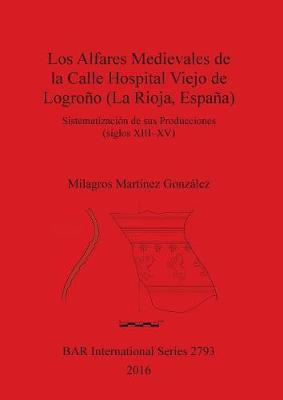 Los Alfares Medievales de la Calle Hospital Viejo de Logroño (La Rioja, España)