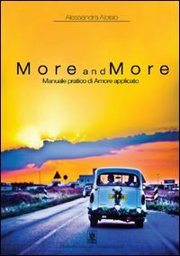 More and more. Manuale pratico di amore applicato
