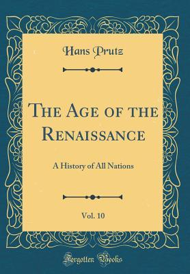 The Age of the Renaissance, Vol. 10