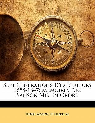 Sept G N Rations D'Ex Cuteurs 1688-1847