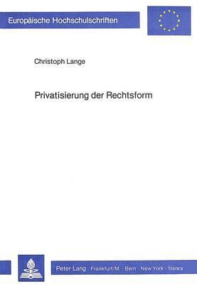Privatisierung der Rechtsform