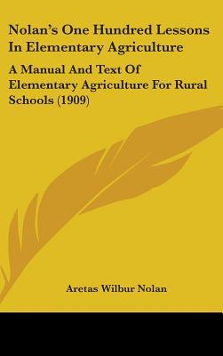Nolan's One Hundred Lessons in Elementary Agriculture