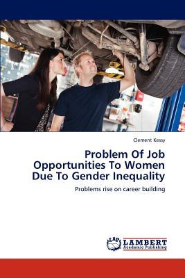 Problem Of Job Opportunities To Women Due To Gender Inequality