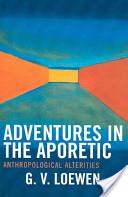 Adventures in the Aporetic