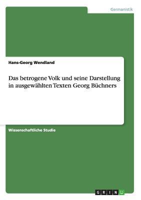 Das betrogene Volk und seine Darstellung in ausgewählten Texten Georg Büchners