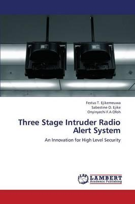 Three Stage Intruder Radio Alert System