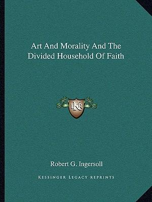 Art and Morality and the Divided Household of Faith