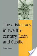 The Aristocracy in Twelfth-Century León and Castile