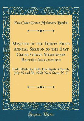 Minutes of the Thirty-Fifth Annual Session of the East Cedar Grove Missionary Baptist Association