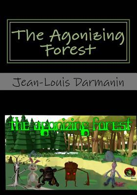 The Agonizing Forest