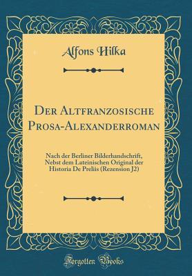 Der Altfranzosische Prosa-Alexanderroman