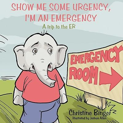 Show Me Some Urgency, I'm an Emergency