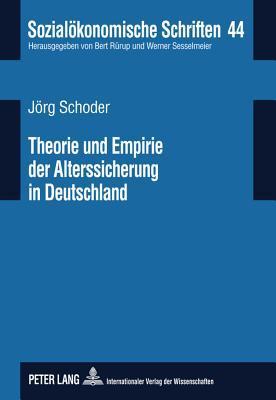 Theorie Und Empirie Der Alterssicherung in Deutschland