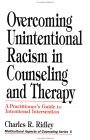 Overcoming Unintentional Racism in Counseling and Therapy